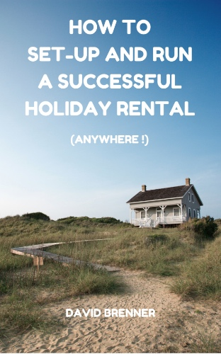 All You Ever Wanted To Know About Running a Holiday Rental…